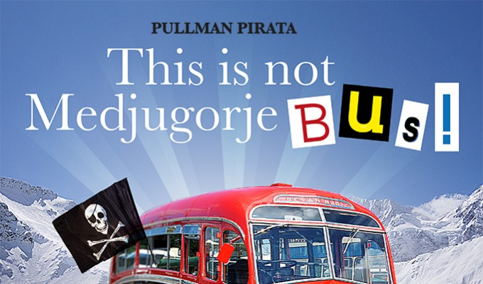 PULLMAN PIRATA – THIS IS NOT MEDJUGORE BUS!!!