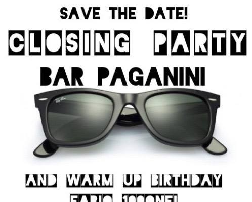 BAR PAGANINI CLOSING PARTY!